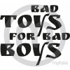 Bad Toys for Bad Boys